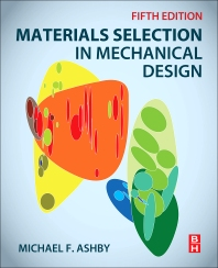 Materials Selection in Mechanical Design - 5th Edition - ISBN: 9780081005996, 9780081006108