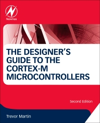 Cover image for The Designer's Guide to the Cortex-M Processor Family