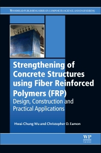 Cover image for Strengthening of Concrete Structures Using Fiber Reinforced Polymers (FRP)
