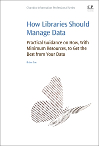 How Libraries Should Manage Data - 1st Edition - ISBN: 9780081006634, 9780081006719