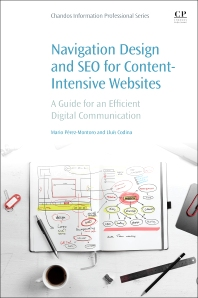 Navigation Design and SEO for Content-Intensive Websites - 1st Edition - ISBN: 9780081006764, 9780081006771