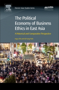 Cover image for The Political Economy of Business Ethics in East Asia