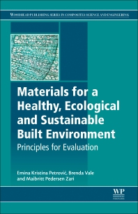 Materials for a Healthy, Ecological and Sustainable Built Environment - 1st Edition - ISBN: 9780081007075, 9780081007068
