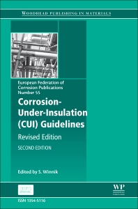 Corrosion Under Insulation (CUI) Guidelines - 2nd Edition - ISBN: 9780081007143, 9780081007396