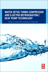 Cover image for Water (R718) Turbo Compressor and Ejector Refrigeration / Heat Pump Technology