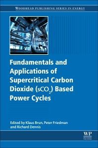 Cover image for Fundamentals and Applications of Supercritical Carbon Dioxide (SCO2) Based Power Cycles