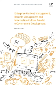 Cover image for Enterprise Content Management, Records Management and Information Culture Amidst E-Government Development