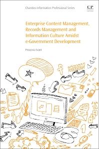 Enterprise Content Management, Records Management and Information Culture Amidst E-Government Development - 1st Edition - ISBN: 9780081008744, 9780081009000