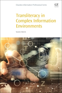 Transliteracy in Complex Information Environments - 1st Edition - ISBN: 9780081008751, 9780081009017