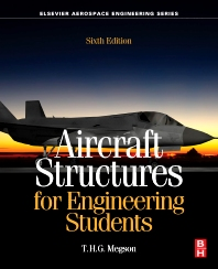Aircraft Structures for Engineering Students - 6th Edition - ISBN: 9780081009147, 9780081009987