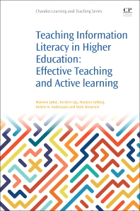 Teaching Information Literacy in Higher Education - 1st Edition - ISBN: 9780081009215, 9780081010051