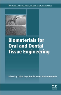 Biomaterials for Oral and Dental Tissue Engineering - 1st Edition - ISBN: 9780081009611, 9780081009673