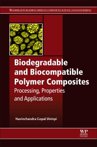 Biodegradable and Biocompatible Polymer Composites - 1st Edition - ISBN: 9780081009703, 9780081010587