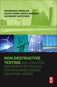 Cover image for Non-Destructive Testing and Condition Monitoring Techniques for Renewable Energy Industrial Assets