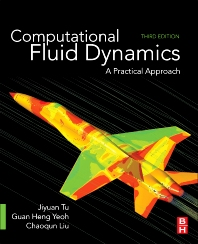 Computational Fluid Dynamics - 3rd Edition - ISBN: 9780081011270, 9780081012444