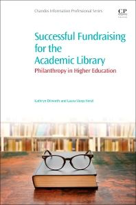 Successful Fundraising for the Academic Library - 1st Edition - ISBN: 9780081011300, 9780081012383