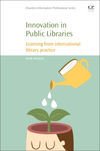 Innovation in Public Libraries - 1st Edition - ISBN: 9780081012765, 9780081012963