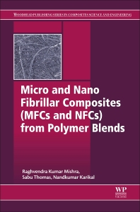 Book cover image for Micro and Nano Fibrillar Composites (MFCs and NFCs) from Polymer Blends, Woodhead Publishing Series in Composites Science and Engineering