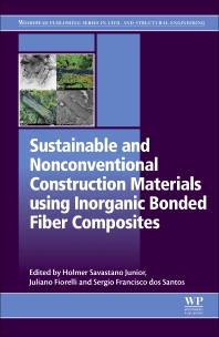 Sustainable and Nonconventional Construction Materials using Inorganic Bonded Fiber Composites - 1st Edition - ISBN: 9780081020012