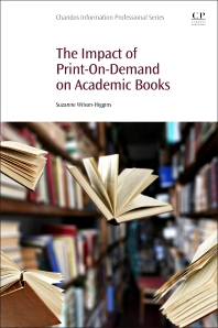 The Impact of Print-On-Demand on Academic Books - 1st Edition - ISBN: 9780081020111, 9780081020197