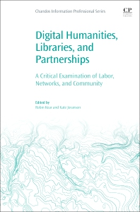 Digital Humanities, Libraries, and Partnerships - 1st Edition - ISBN: 9780081020234, 9780081020241