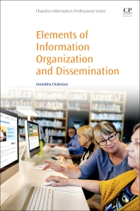 Elements of Information Organization and Dissemination - 1st Edition - ISBN: 9780081020258, 9780081020265