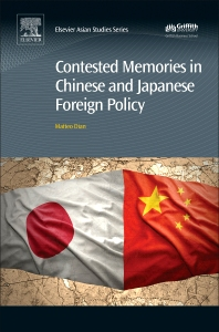 Cover image for Contested Memories in Chinese and Japanese Foreign Policy