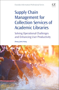 Cover image for Supply Chain Management for Collection Services of Academic Libraries