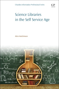 Cover image for Science Libraries in the Self Service Age