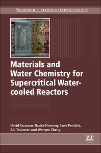 Materials and Water Chemistry for Supercritical Water-cooled Reactors - 1st Edition - ISBN: 9780081020494, 9780081020500