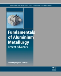 Fundamentals of Aluminium Metallurgy - 1st Edition - ISBN: 9780081020630, 9780081020647