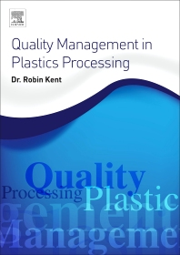 Quality Management in Plastics Processing - 1st Edition - ISBN: 9780081020821, 9780081021262