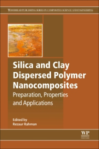 Silica and Clay Dispersed Polymer Nanocomposites - 1st Edition - ISBN: 9780081021293
