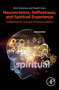 Neuroscience, Selflessness, and Spiritual Experience - 1st Edition - ISBN: 9780081022184