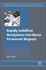 Cover image for Rapidly Solidified Neodymium-Iron-Boron Permanent Magnets