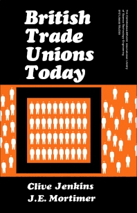 British Trade Unions Today - 1st Edition - ISBN: 9780081022351, 9781483138756