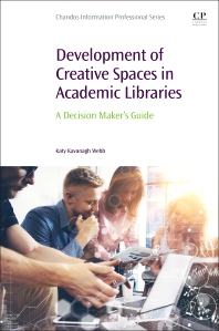 Cover image for Development of Creative Spaces in Academic Libraries