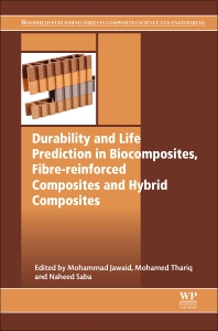 Durability and Life Prediction in Biocomposites, Fibre-Reinforced Composites and Hybrid Composites - 1st Edition - ISBN: 9780081022900, 9780081022986