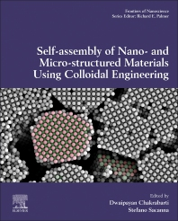 Cover image for Self-Assembly of Nano- and Micro-structured Materials Using Colloidal Engineering