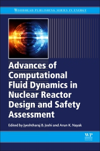Cover image for Advances of Computational Fluid Dynamics in Nuclear Reactor Design and Safety Assessment