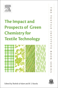 The Impact and Prospects of Green Chemistry for Textile Technology - 1st Edition - ISBN: 9780081024911