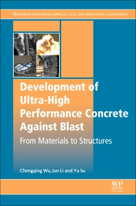 Development of Ultra-High Performance Concrete against Blasts - 1st Edition - ISBN: 9780081024959, 9780081024966