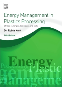 Energy Management in Plastics Processing - 3rd Edition - ISBN: 9780081025079, 9780081025086