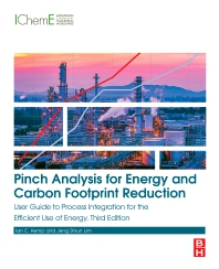 Pinch Analysis for Energy and Carbon Footprint Reduction - 3rd Edition - ISBN: 9780081025369