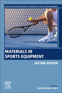 Materials in Sports Equipment - 2nd Edition - ISBN: 9780081025826
