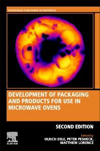 Development of Packaging and Products for Use in Microwave Ovens - 2nd Edition - ISBN: 9780081027134