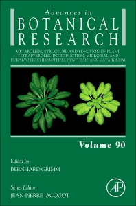 Metabolism, Structure and Function of Plant Tetrapyrroles: Introduction, Microbial and Eukaryotic Chlorophyll Synthesis and Catabolism - 1st Edition - ISBN: 9780081027523, 9780081027530
