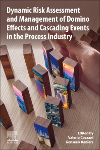 Cover image for Dynamic Risk Assessment and Management of Domino Effects and Cascading Events in the Process Industry
