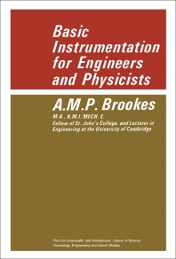 Basic Instrumentation for Engineers and Physicists - 1st Edition - ISBN: 9780081033951, 9781483137667