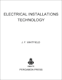 Electrical Installations Technology - 1st Edition - ISBN: 9780081035788, 9781483138053
